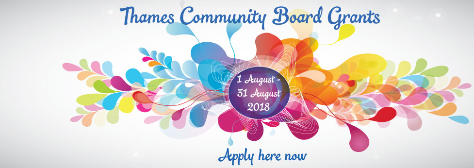 Thames Community Board Grants apply here