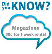 Magazines cost 50c for 1 week rental